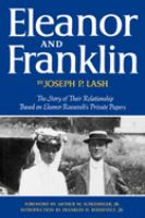 Eleanor and Franklin ; the story of their relationship, based on Eleanor Roosevelt's private papers /