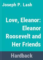 Love, Eleanor : Eleanor Roosevelt and her friends /