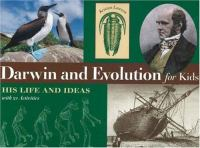 Darwin and evolution for kids : his life and ideas, with 21 activities /