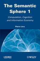 The semantic sphere : computation, cognition and information economy /
