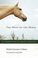 The mind of the horse : an introduction to equine cognition /