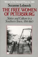 The free women of Petersburg : status and culture in a southern town, 1784-1860 /