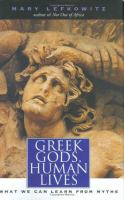 Greek gods, human lives : what we can learn from myths /