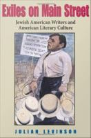 Exiles on main street : Jewish American writers and American literary culture /
