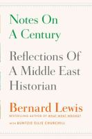 Notes on a century : reflections of a Middle East historian /