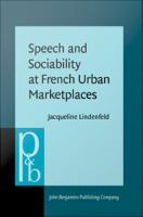 Speech and sociability at French urban marketplaces /