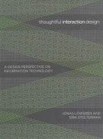 Thoughtful interaction design a design perspective on information technology /