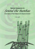 "Hymnal Companion to ""Sound the Bamboo"" : Asian Hymns in Their Cultural and Liturgical Contexts."