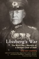 Lossberg's war : the World War I memoirs of a German Chief of Staff /