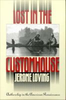 Lost in the customhouse : authorship in the American renaissance /
