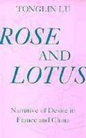 Rose and lotus : narrative of desire in France and China /