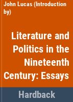 Literature and politics in the nineteenth century: essays /