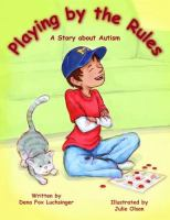 Playing by the rules : a story about autism /
