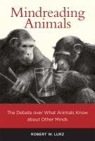 Mindreading animals : the debate over what animals know about other minds /