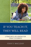 If you teach it, they will read : literature's life lessons for today's students /