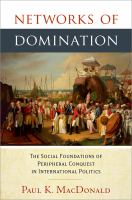 Networks of domination : the social foundations of peripheral conquest in international politics /