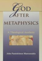 God after metaphysics : a theological aesthetic /