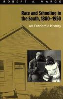 Race and schooling in the South, 1880-1950 : an economic history /