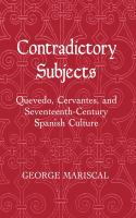 Contradictory Subjects : Quevedo, Cervantes, and Seventeenth-Century Spanish Culture /
