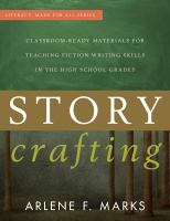 Story crafting : classroom-ready materials for teaching fiction writing skills in the high school grades /