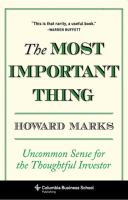 The most important thing : uncommon sense for the thoughtful investor /