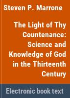 The light of Thy countenance : science and knowledge of God in the thirteenth century /