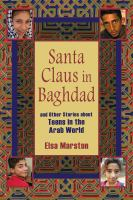 Santa Claus in Baghdad and other stories about teens in the Arab world /