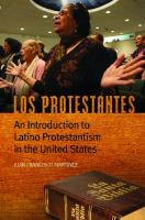 Los Protestantes : an introduction to Latino Protestantism in the United States /