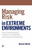 Managing risk in extreme environments : front-line business lessons for corporates and financial institutions /