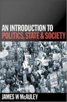 An introduction to politics, state and society /