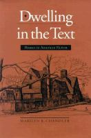 Dwelling in the text : houses in American fiction /