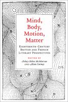Mind, body, motion, matter : eighteenth-century British and French literary perspectives /