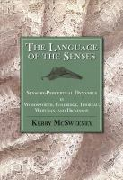 The language of the senses : sensory-perceptual dynamics in Wordsworth, Coleridge, Thoreau, Whitman and Dickinson /