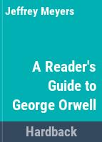 A reader's guide to George Orwell /