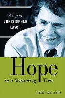 Hope in a scattering time : a life of Christopher Lasch /