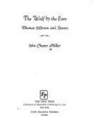 The wolf by the ears : Thomas Jefferson and slavery /