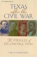 Texas after the Civil War : the struggle of Reconstruction /