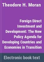 Foreign direct investment and development : the new policy agenda for developing countries and economies in transition /