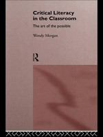Critical literacy in the classroom : the art of the possible /