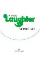 Taking laughter seriously /