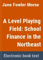 A level playing field : school finance in the Northeast /