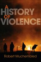 A history of violence : from the end of the Middle Ages to the present /