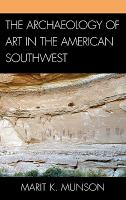 The archaeology of art in the American Southwest /