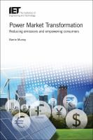 Power market transformation : reducing emissions and empowering consumers /