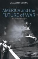 America and the future of war : the past as prologue /