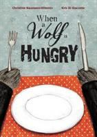 When a wolf is hungry /
