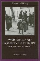 Warfare & society in Europe : 1898 to the present /