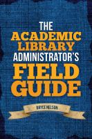 The academic library administrator's field guide /