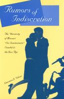 "Rumors of indiscretion : the University of Missouri ""sex questionnaire"" scandal in the Jazz Age /"