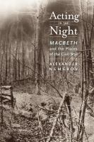 Acting in the night : Macbeth and the places of the Civil War /